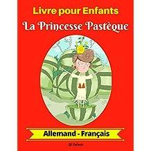 Livre pour Enfants : La Princesse Pastèque (Allemand-Français) (Allemand-Français Livre Bilingue pour Enfants t. 1) (French Edition)