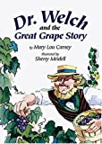 Dr Welch and the Great Grape Story, Mary Lou Carney, 1590780396