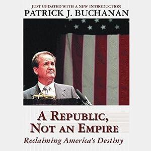 A Republic, Not an Empire Audiobook