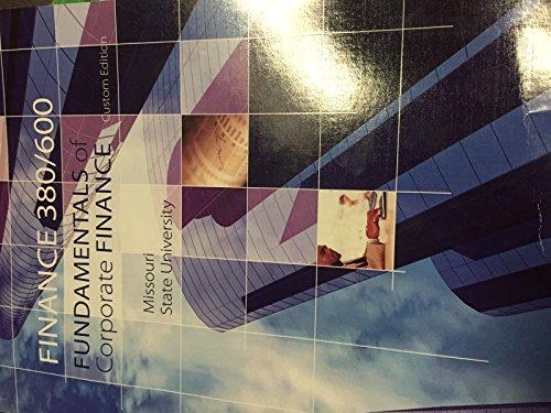 Fundamentals of Corporate Finance Missouri State University Custom Edition