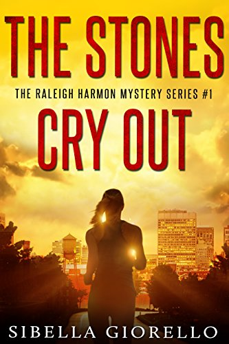 The Stones Cry Out: A Raleigh Harmon mystery (The Raleigh Harmon Mysteries) by [Giorello, Sibella]