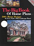 Big Book of Home Plans: 500+ Home Designs in
