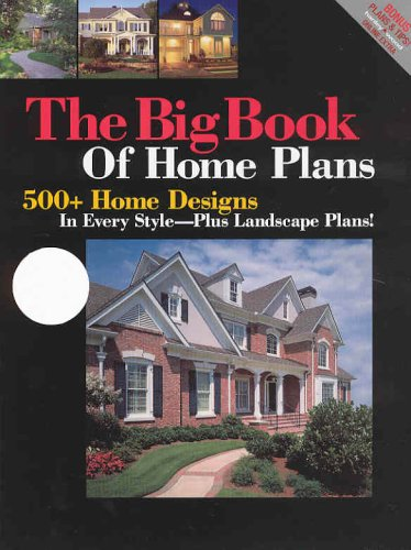 Big Book of Home Plans: 500+ Home Designs in Every Style ()