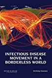 img - for Infectious Disease Movement in a Borderless World: Workshop Summary book / textbook / text book
