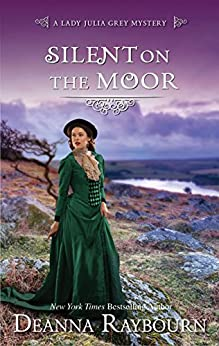 Silent on the Moor (A Lady Julia Grey Mystery) by [Raybourn, Deanna]