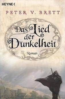 Das Lied der Dunkelheit: Roman (Demon Zyklus 1) (German Edition) by [Brett, Peter V.]