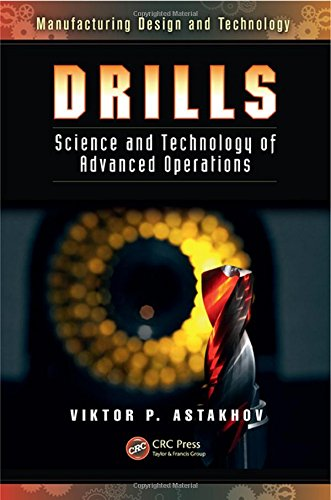 Drills-Science-and-Technology-of-Advanced-Operations-Manufacturing-Design-and-Technology