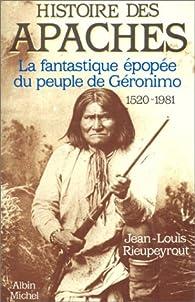 Histoire des Apaches par Jean-Louis Rieupeyrout