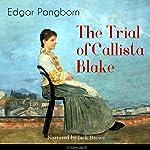 The Trial of Callista Blake   Edgar Pangborn