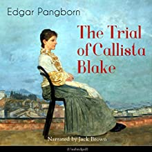 The Trial of Callista Blake Audiobook by Edgar Pangborn Narrated by Jack Brown