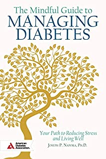Book Cover: The Mindful Guide to Managing Diabetes: Your Path to Reducing Stress and Living Well