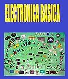 ELECTRÓNICA BÁSICA FÁCIL: Electrónica Básica Fácil de Aprender