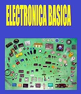 ELECTRÓNICA BÁSICA FÁCIL: Electrónica Básica Fácil de Aprender (Spanish Edition) by [Rodriguez