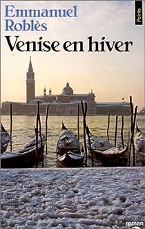 Venise en hiver par Roblès