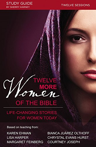 Download Twelve More Women of the Bible Study Guide: Life-Changing Stories for Women Today pdf epub