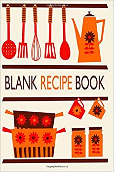 Blank Recipe Book: Your Own Cookbook Journal: Recipe ...