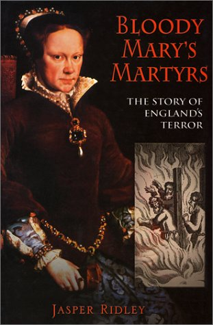 Bloody Mary's Martyrs: The Story of England's - Bloody The Story Mary