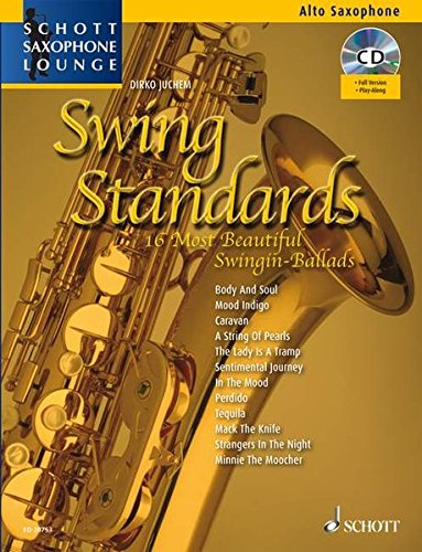 Swing Standards: 14 Most Beautiful Swingin' Ballads. Alt-Saxophon. Ausgabe mit CD. (Schott Saxophone Lounge)