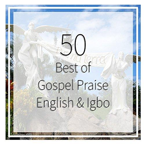 (50 Best of Gospel Praise English & Igbo)