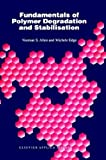 Fundamentals of Polymer Degradation and Stabilization, Allen, Norman S. and Edge, M., 1851667733