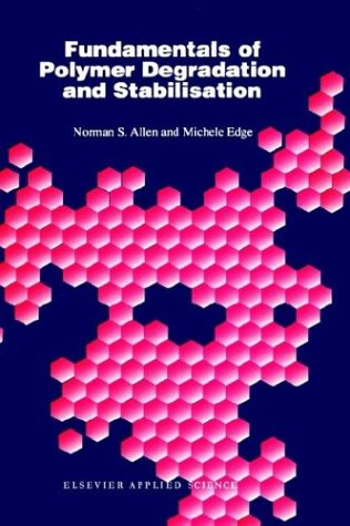 Fundamentals of Polymer Degradation and Stabilization