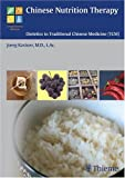 Chinese Nutrition Therapy : Dietetics in Traditional Chinese Medicine (TCM), Kastner, Joerg, 1588901076