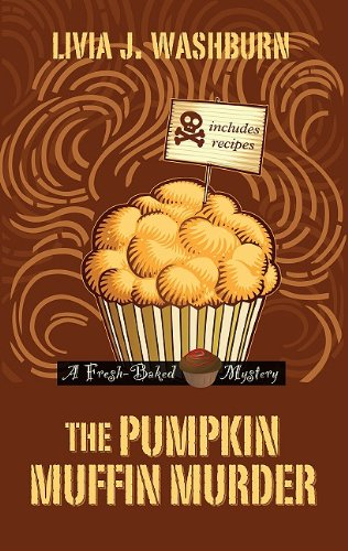 The Pumpkin Muffin Murder (A Fresh-Baked Mystery)