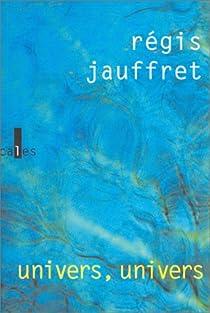 Univers, univers par Jauffret