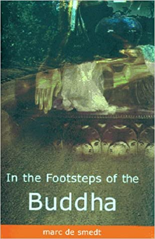 In the Footsteps of the Buddha: Marc De Smedt: 9780711215863: Amazon.com: Books