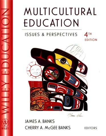 Multicultural Education: Issues and PerspectivesFourth Edition