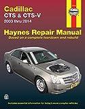 Cadillac CTS & CTS-V 2003 thru 2014 (Haynes Repair Manual)