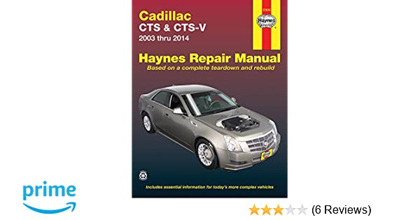 cadillac cts cts v 2003 thru 2014 haynes repair manual editors rh amazon com 2008 Cadillac CTS Cadillac CTS Coupe