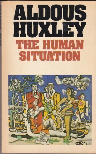 The Human Situation: The Lectures Given at Santa Barbara (Flamingo modern classics)