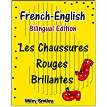 French-English: Les Chaussures Rouges Brillantes, Short Stories For Beginners (French English Bilingual children's book) ESL dual language french english (French Edition)
