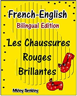 French-English: Les Chaussures Rouges Brillantes, Short Stories For  Beginners (French English Bilingual children's book) ESL dual language  french