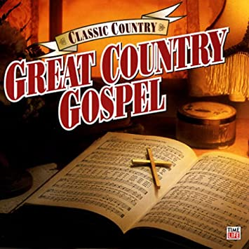 Classic Country Great Country Gospel