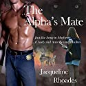 The Alpha's Mate: The Wolvers, Volume 1 Audiobook by Jacqueline Rhoades Narrated by Leah Frederick