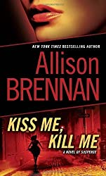 Kiss Me, Kill Me: A Novel of Suspense (Lucy Kincaid) by Brennan, Allison (2011) Mass Market Paperback