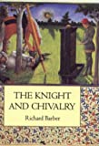 The Knight and Chivalry, Barber, Richard, 0851156630