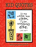 Kid Quotes 2012 Engagement Calendar - A Year of Whimsy for Moms on the Go! Kate Harper