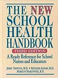 The New School Health Handbook, Jerry Newton and Richard M. Adams, 013614652X