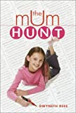 The Mum Hunt, Gwyneth Rees, 0385731027