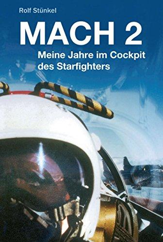 (MACH 2: Meine Jahre im Cockpit des Starfighters (German Edition))