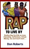 Rap to Live By, Don Roberts, 1878901559