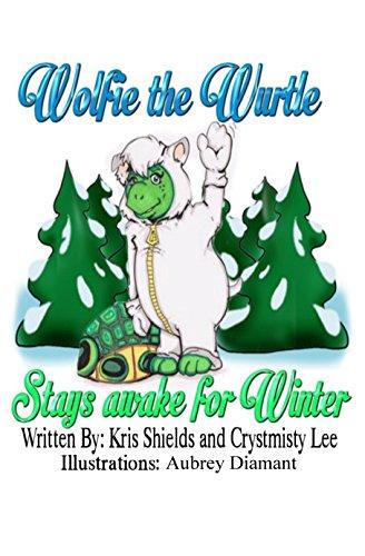 Wolfie the Wurtle: Stays awake for Winter (Wolfie's Adventures Book 1)