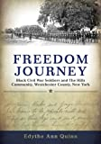 img - for Freedom Journey: Black Civil War Soldiers and The Hills Community, Westchester County, New York (Excelsior Editions) book / textbook / text book
