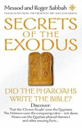 Secrets of the Exodus: Did the Pharaohs Write the Bible?