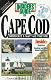 The Insiders' Guide to Cape Cod, Nantucket and Martha's Vineyard, Debi Boucher Stetson and Joe Peters, 1573800627