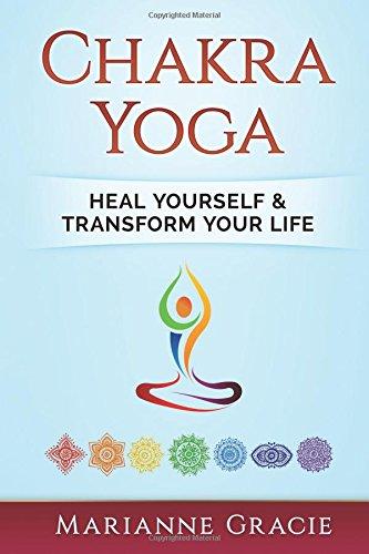 Download Chakra Yoga: Heal Yourself & Transform Your Life (Volume 1) pdf