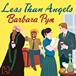 Less Than Angels | Barbara Pym